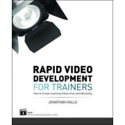 Rapid Video Development for Trainers by Jonathan Halls