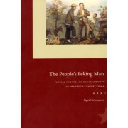 The People's Peking Man by Sigrid Schmalzer