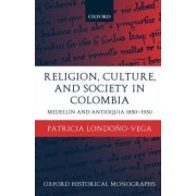 Religion, Society and Culture in Colombia by Patricia Londono-Vega