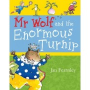Mr. Wolf and the Enormous Turnip by Jan Fearnley