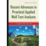 Recent Advances in Practical Applied Well Test Analysis by Freddy Humberto Escobar