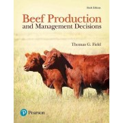 Beef Production and Management Decisions by Thomas G Field