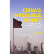 China S Impossible Trinity: The Structural Challenges to the Chinese Dream
