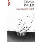 Don Quijote in Est - Octavian Paler