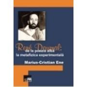 Rene Daumal De La Poezia Alba La Metafizica Experimentala - MariuS-Cristian Ene
