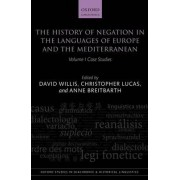 The History of Negation in the Languages of Europe and the Mediterranean: Case Studies Volume I by David Willis