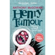 Henry Tumour by Anthony McGowan