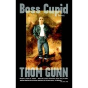 Boss Cupid by Thom Gunn