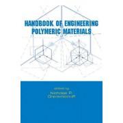 Handbook of Engineering Polymeric Materials by P. Cheremisinoff