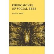 Pheromones of Social Bees by John B. Free