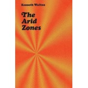 The Arid Zones by Kenneth Walton