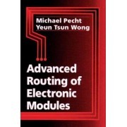 Advanced Routing of Electronic Modules by Michael Pecht