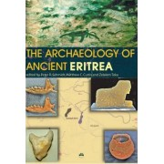 The Archaeology of Ancient Eritrea by Peter R. Schmidt
