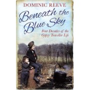 Beneath the Blue Sky by Dominic Reeve