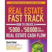 The Real Estate Fast Track by David Finkel