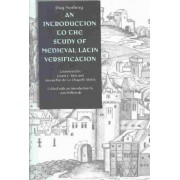 An Introduction to the Study of Medieval Latin Versification by Dag Norberg