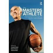 The Masters Athlete by Joe Baker
