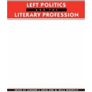 Left Politics and the Literary Profession by Lennard J. David