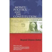 Money, Politics, and the Constitution by Monica Youn