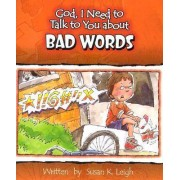 God, I Need to Talk to You about Bad Words by Susan K Leigh