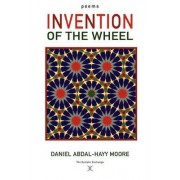 Invention of the Wheel / Poems by Daniel Abdal-Hayy Moore