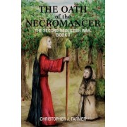 The Oath of the Necromancer by Christopher J Farmer