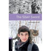 Oxford Bookworms Library: Level 4:: The Silver Sword by Ian Serrailler
