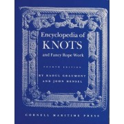 Encyclopaedia of Knots and Fancy Rope Work by Raoul Graumont
