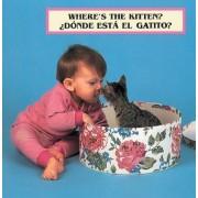 Where's the Kitten?/?Donde Esta El Gatito? by Cheryl Christian