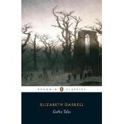 Gothic Tales by Elizabeth Cleghorn Gaskell