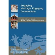 Engaging Heritage: Engaging Communities by Bryony Onciul