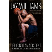 Life Is Not an Accident by Jay Williams