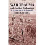 War Trauma and English Modernism by Carl Krockel