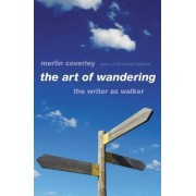 The Art of Wandering by Merlin Coverley