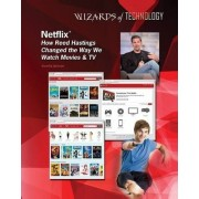 Netflix: How Reed Hastings Changed the Way We Watch Movies & TV by Aurelia Jackson