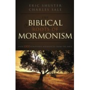 The Biblical Roots of Mormonism by Eric Shuster