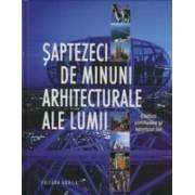 Saptezeci de minuni arhitecturale ale lumii.