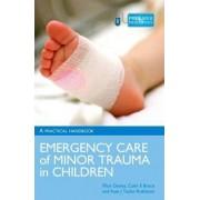 Emergency Care of Minor Trauma in Children by Ffion C. W. Davies