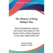 The History of King Philip's War by Thomas Church