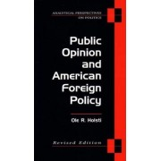 Public Opinion and American Foreign Policy by OLE R. Holsti