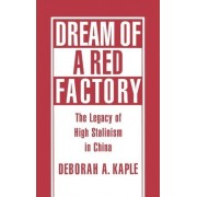 Dream of a Red Factory by Deborah A. Kaple