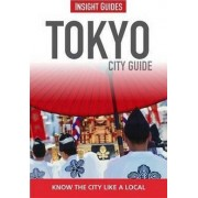 Insight Guides: Tokyo City Guide by Rob Goss