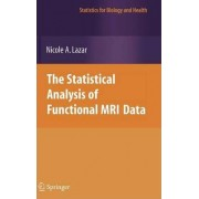 The Statistical Analysis of Functional MRI Data by Nicole A. Lazar