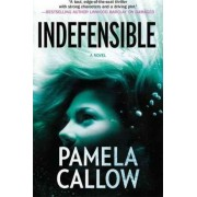Indefensible by Pamela Callow