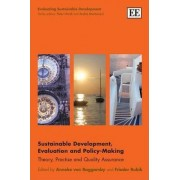 Sustainable Development, Evaluation and Policy-Making by Anneke von Raggamby