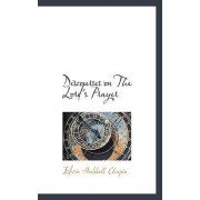 Discourses on the Lord's Prayer by E H Chapin