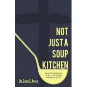Not Just a Soup Kitchen by David Apple
