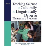 Teaching Science to Culturally and Linguistically Diverse Elementary Students by Amy Cox-Petersen