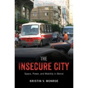 Insecure City: Space, Power, and Mobility in Beirut