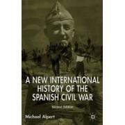 A New International History of the Spanish Civil War by Michael Alpert